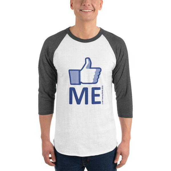"""LIKE ME"" Men's Baseball Tee by AR Talking Shirts"